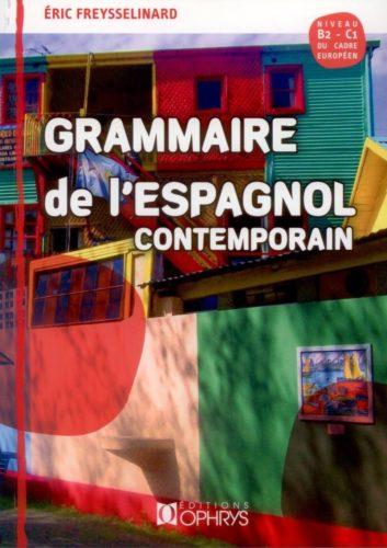 Couverture De Louvrage Dric Freysselinard Grammaire Lespagnol Contemporain Paris Ophrys 2015